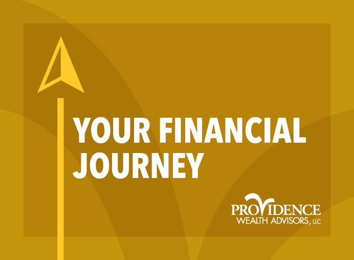 Your financial journey, providence wealth advisors, LLC